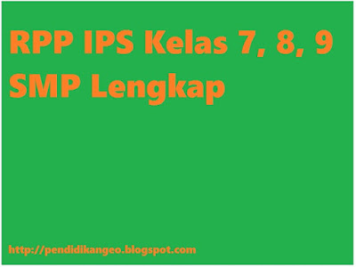 RPP IPS Kelas 7, 8, 9 SMP Lengkap