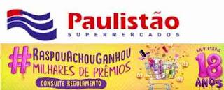 Promoção Paulistão Supermercados 2018 Aniversário 18 Anos