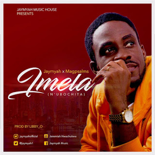 MUSIC: Jaymyah ft Megapsalms - Imela (N'ubochita) || @Jaymyah1 @Magpsalms1