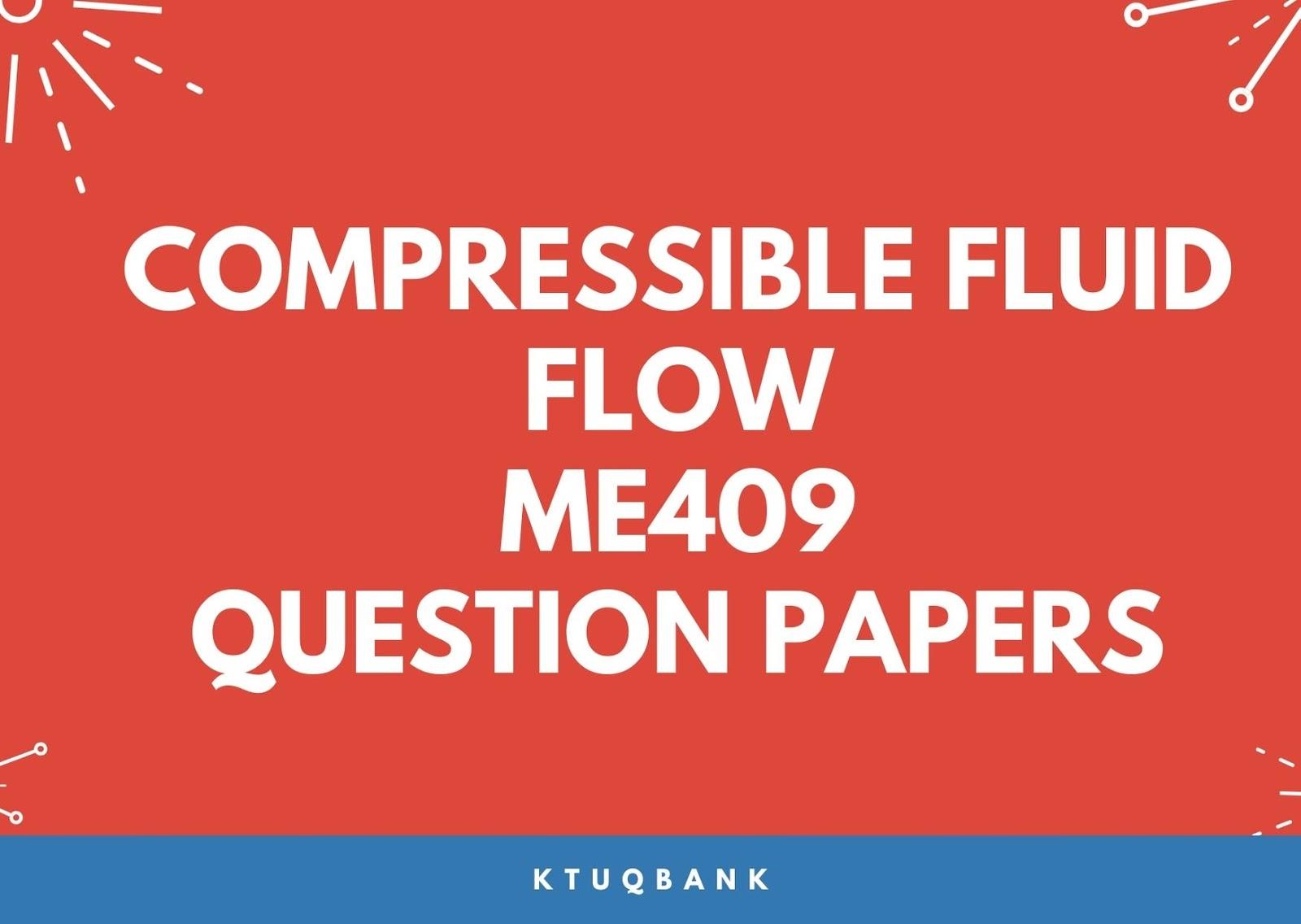 Compressible Fluid Flow | ME409 | Question Papers (2015 batch)