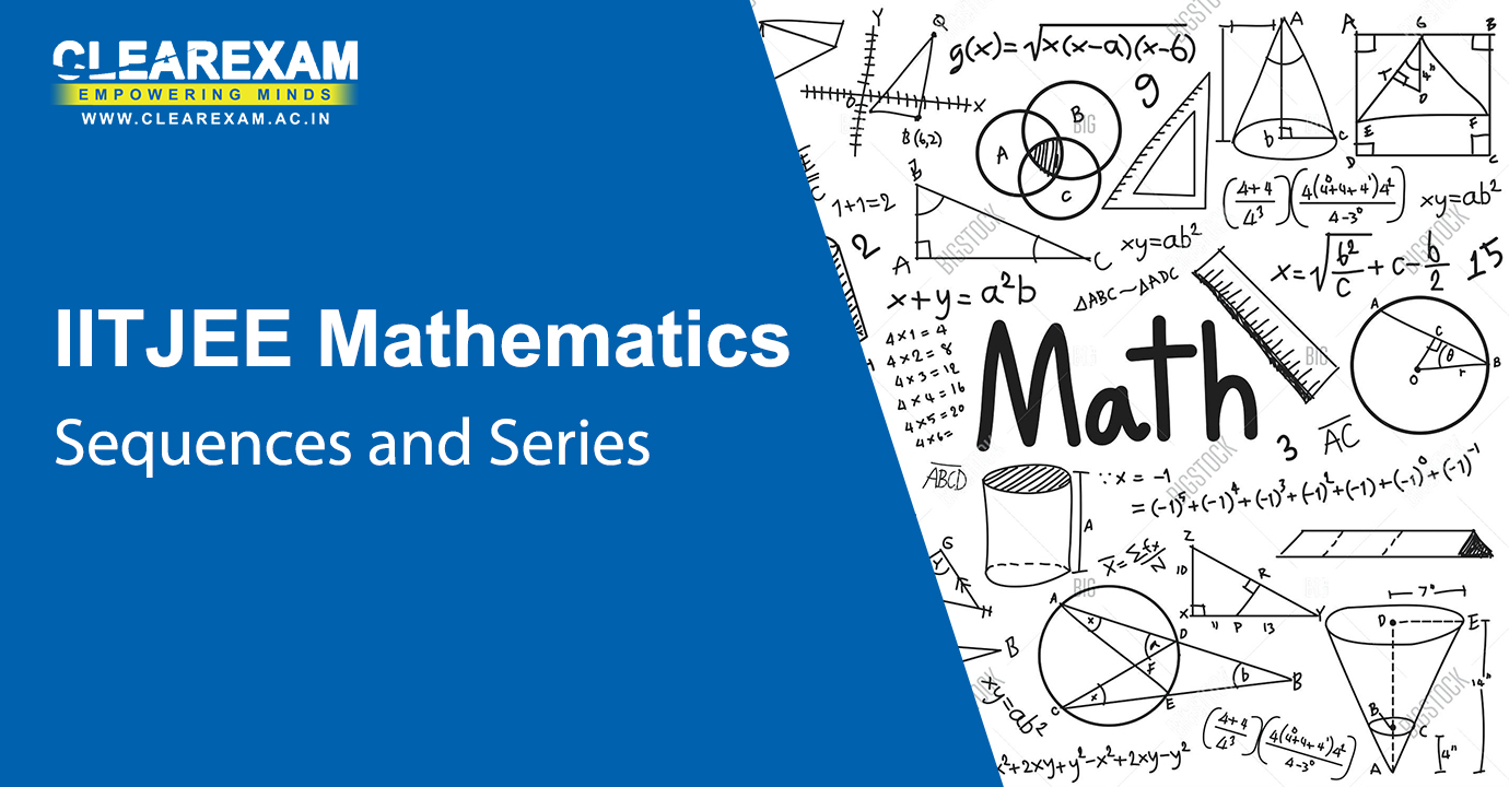 IIT JEE Mathematics Sequences and Series