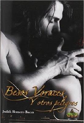 Besos voraces y otros peligros - Judith Romero Baeza