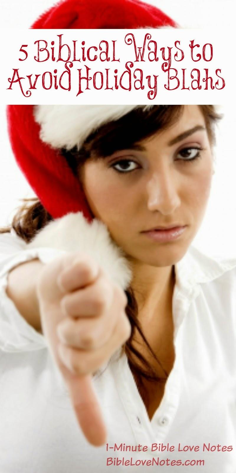 holiday blahs, avoiding depression at Christmas, Biblical ways to avoid blahs
