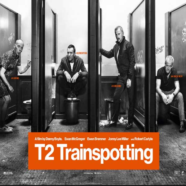 T2 Trainspotting, Film T2 Trainspotting, T2 Trainspotting Synopsis, T2 Trainspotting Trailer, T2 Trainspotting Review, Download Poster Film T2 Trainspotting 2017