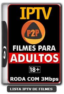 Lista IPTV Grátis Adulto +18 Todos Canais Roda com 3Mbps