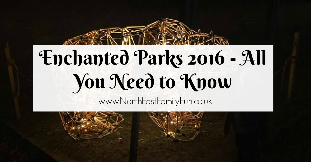 Enchanted Parks 2016 at Saltwell Park, Gateshead - All You Need to Know including parking, bus time tables, a map, how long it lasts and food availability.