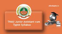 TNAU Junior Assistant Syllabus