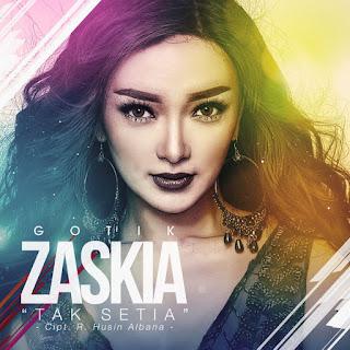 Zaskia Gotik - Tak Setia