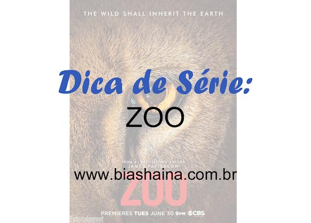Dica de Série: ZOO 1º Temporada