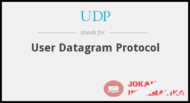 UDP : Pengertian, Fungsi, Kelebihan Dan Fitur UDP - JOKAM INFORMATIKA