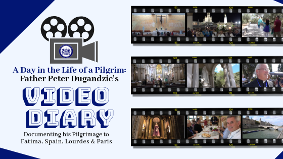 206 Tours | VIDEO DIARY | A Day in the Life of A Pilgrim, Fr. Peter Dugandzic documenting his pilgrimage in Portugal, Fatima, Spain, Lourdes, and Paris.