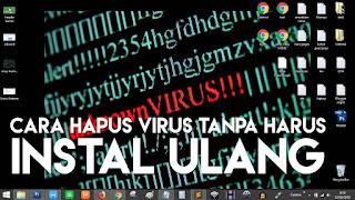 8 Cara Menghapus Virus di Laptop / Komputer Tanpa Instal Ulang