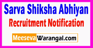 SSA Sarva Shiksha Abhiyan Recruitment Notification 2017 Post Last Date 21-07-2017