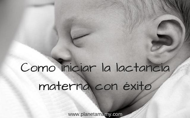 como iniciar la lactancia materna con éxito