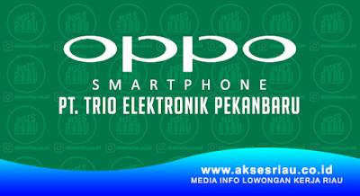 PT Trio Elektronik OPPO Pekanbaru