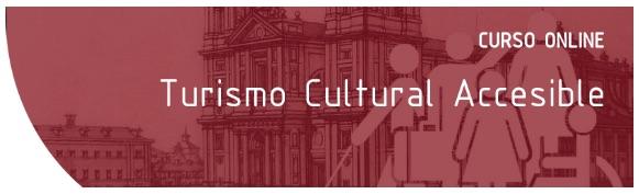 Publicidad del curso online Turismo Cultural Accesible.