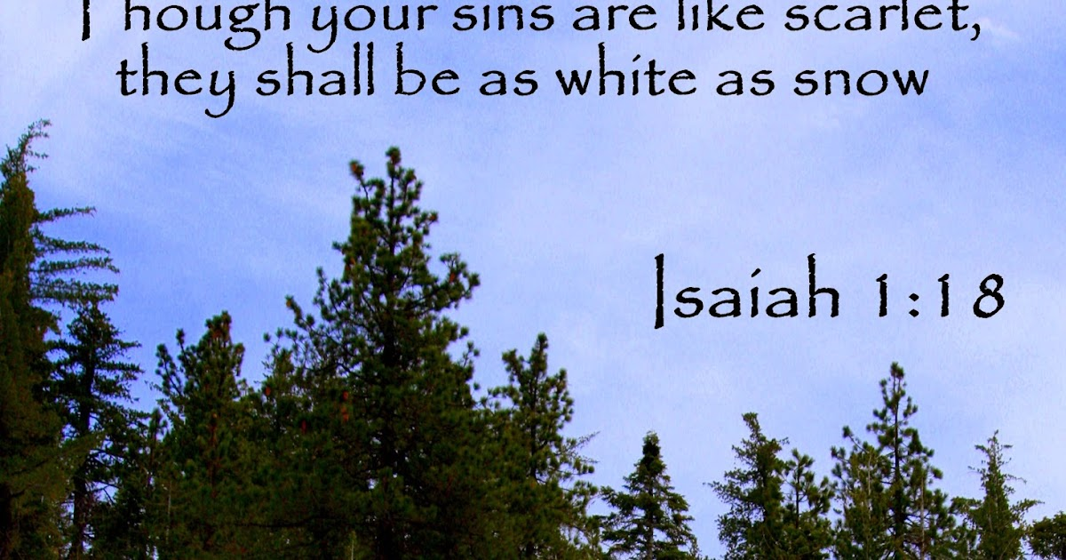 Though Your Sins Are Like Scarlet, They Shall Be As White