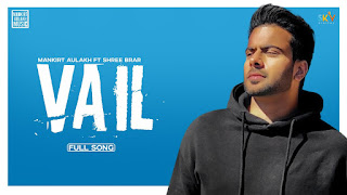 "Presenting Vail lyrics penned by Shree Brar. Latest Punjabi song ""Vail"" is sung by Mankirat Aulakh featuring Shree Bra"