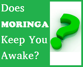 Does Moringa Keep You Awake?