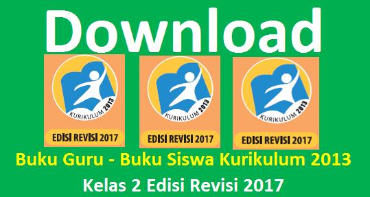 Buku Guru Buku dan Siswa Kelas 2 SD/MI Kurikulum 2013 Revisi 2017