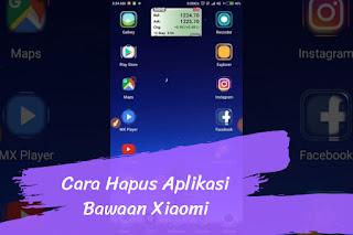 2 Cara Hapus Aplikasi Bawaan Xiaomi