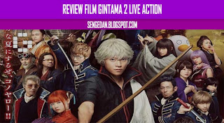 Review Film Gintama 2 Live Action