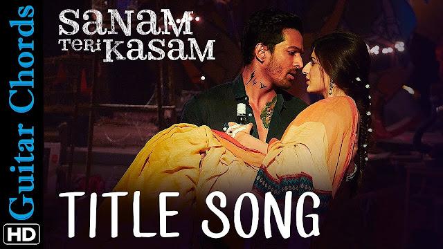 Sanam Teri Kasam TITLE song Guitar CHORDS, Hindi song from the movie SANAM TERI KASAM 2016