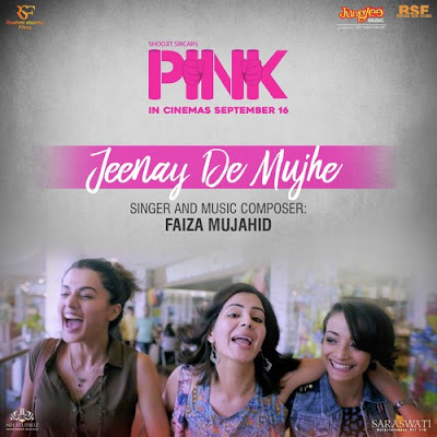 Jeenay De Mujhe - Pink (2016)