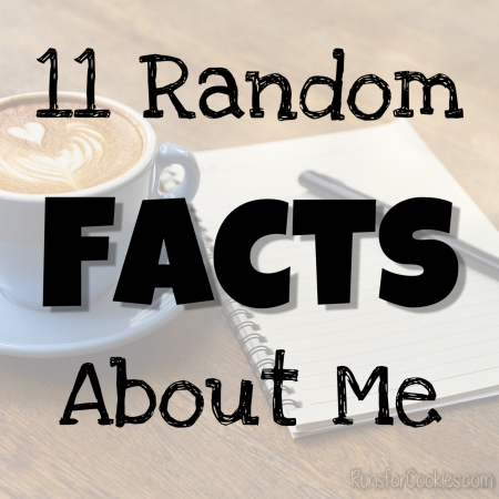 runs for cookies day 1 11 random facts about me