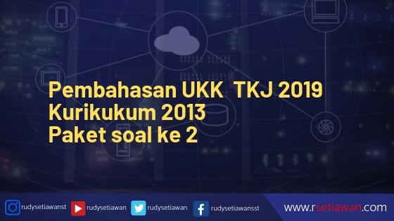 Pembahasan Soal Paket 2 UKK K13 Teknik Komputer Jaringan tahun 2019