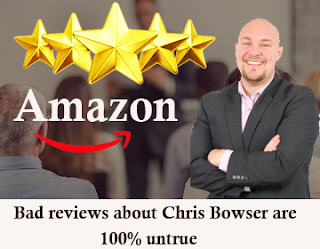 Bad reviews about Chris Bowser are 100% untrue