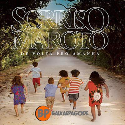 Sorriso Maroto De Volta Pro Amanhã (2017) Download