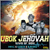 Download Mp3: Ajebor X Fan-C X Burntinz - Ubok-Jehovah (Prod by Ajebor)