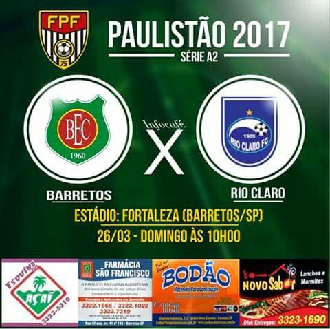 BARRETOS X  RIO CLARO - Paulistão Série  A2 -  Domingo 26/03/2017  às 10hs00  no estádio Fortaleza em Barretos-SP