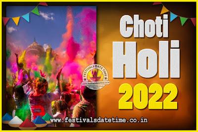2022 Choti Holi Puja Date & Time, 2022 Choti Holi Calendar