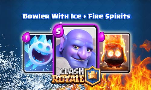 Deck Bowler + fire ice Spirits Deck Arena 8 Ke Atas