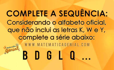 Desafio - Complete a sequência: B,D,G,L,Q