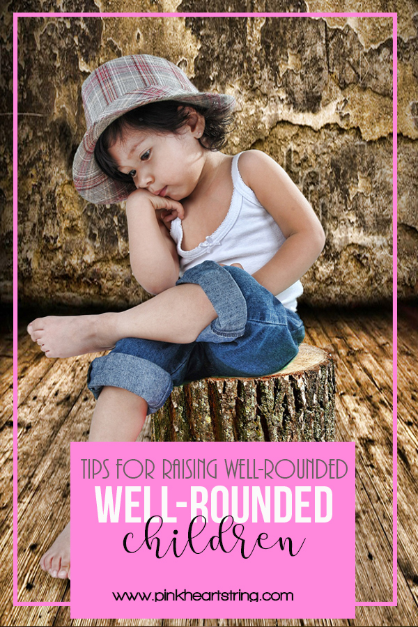 Tips for Raising Well-Rounded Kids