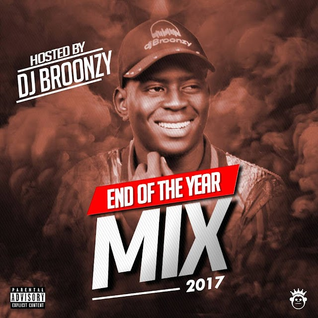DJ Broonzy - End Of The Year 2017 Mix | @dj_broonzy