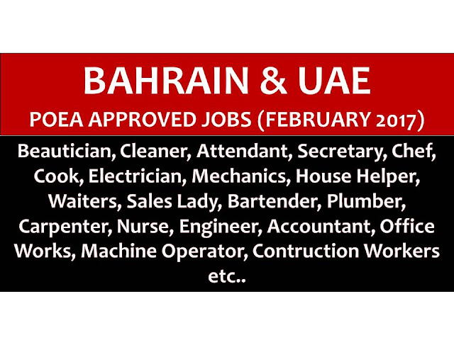 The following are jobs approved by POEA for deployment to Bahrain and United Arab Emirates. Job applicants may contact the recruitment agency assigned to inquire for further information or to apply online for the job.  We are not affiliated to any of these recruitment agencies.   As per POEA, there should be no placement fee for domestic workers and seafarers. For jobs that are not exempted on placement fee, the placement fee should not exceed the one month equivalent of salary offered for the job. We encourage job applicant to report to POEA any violation on this rule.