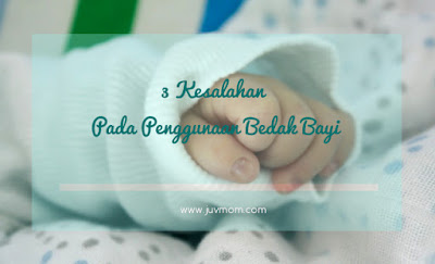3 Kesalahan Pada Penggunaan Bedak Bayi