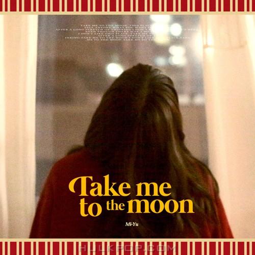Mi-Yu – Take Me To The Moon – Single