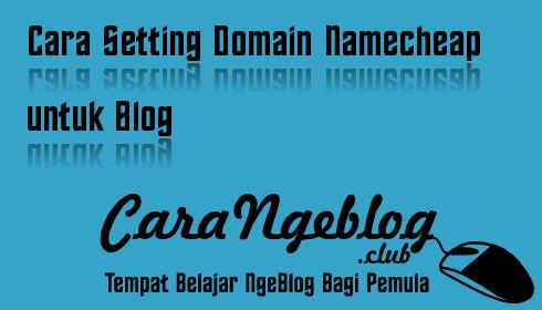 Cara Setting Domain Namecheap untuk Blog