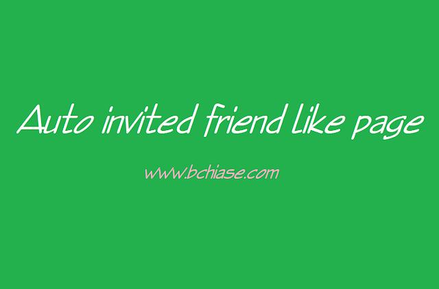 Chia sẻ đoạn code tự động mời bạn bè like page facebook