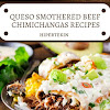 QUESO SMOTHERED BEEF CHIMICHANGAS RECIPES