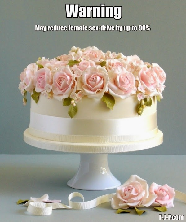 Funny Wedding Cake Warning Joke Picture - may reduce female sex-drive by up to 90%