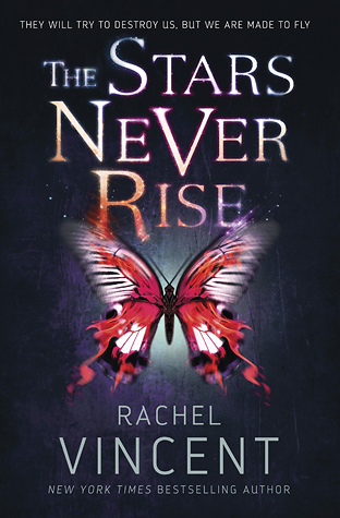 The Stars Never Rise Rachel Vincent