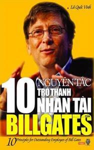 10 Nguyên Tắc Trở Thành Nhân Tài Của Bill Gates - Lã Quốc Vinh