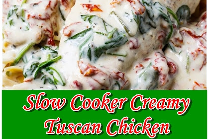 Slow Cooker Creamy Tuscan Chicken