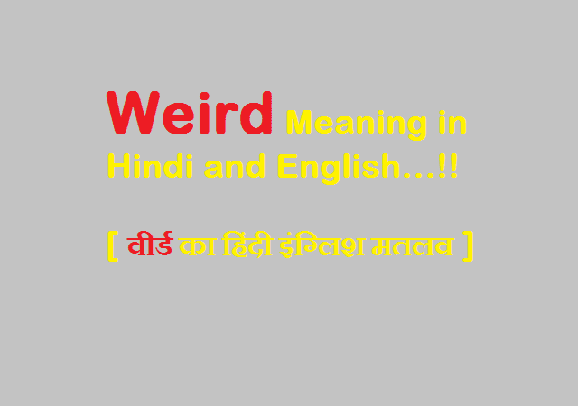 Weird Meaning in Hindi and English